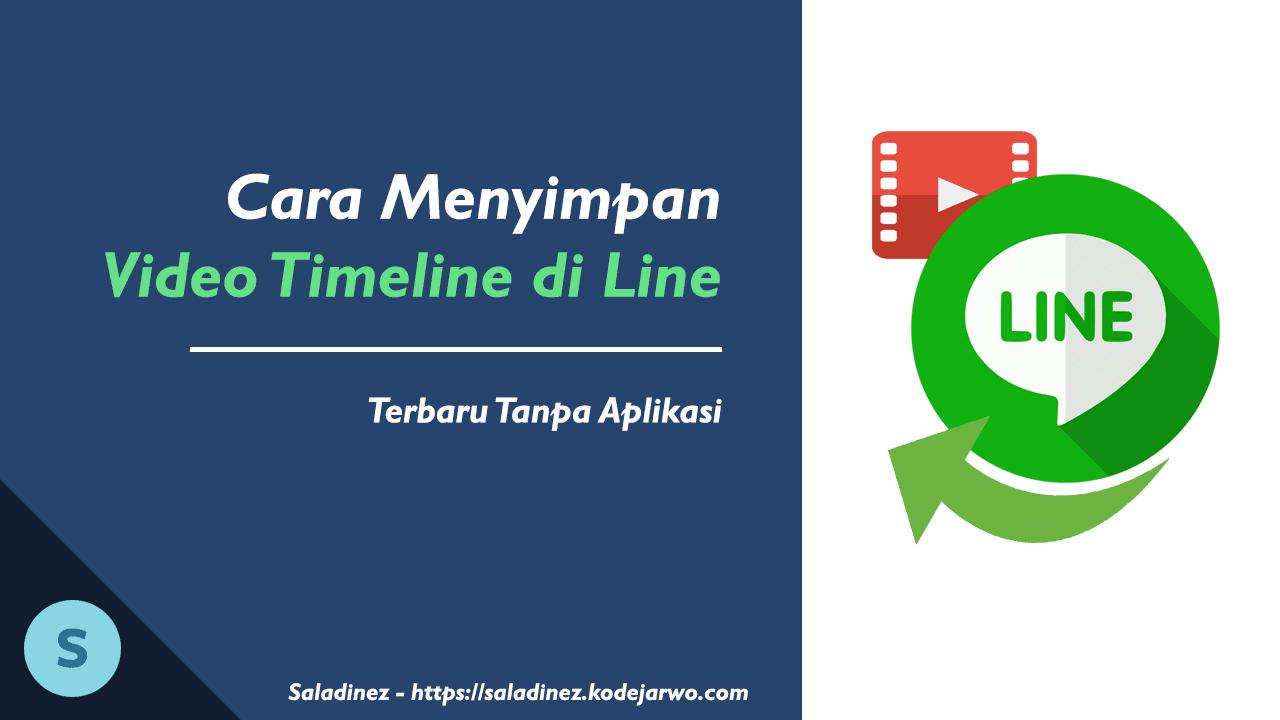 Cara Mudah Menyimpan Video Timeline di Line Tanpa Aplikasi Terbaru 2018