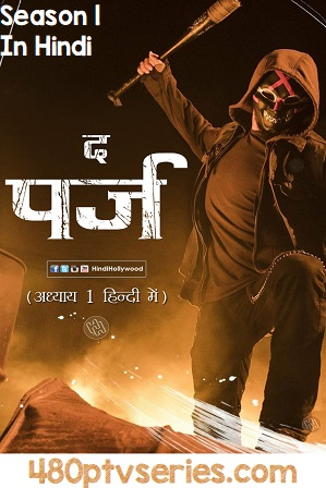 Free Download Hindi Dubbed TV Series With Direct Links All New Episodes The Purge Season 1 Full Hindi Dual Audio Download 720p 480p