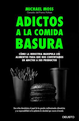 LIBRO - Adictos a la comida basura Michael Moss (Deusto - 3 Mayo 2016) PERIODISMO - INDUSTRIA - EMPRESAS Edición papel & digital ebook kindle Comprar en Amazon España