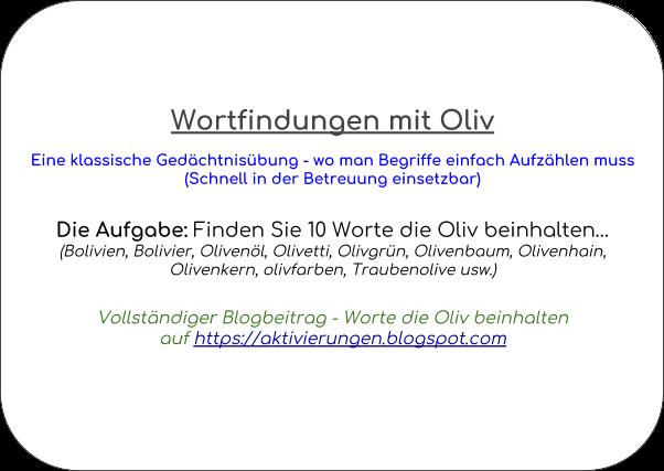 Denkspiel, Gedächtnistraining, Aktivierungsidee, Beschäftigung, Abfrage, Worte die mit Oliv beginnen und auf Oliv enden
