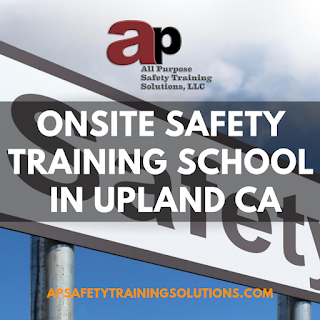 Onsite Safety Training School in Upland CA