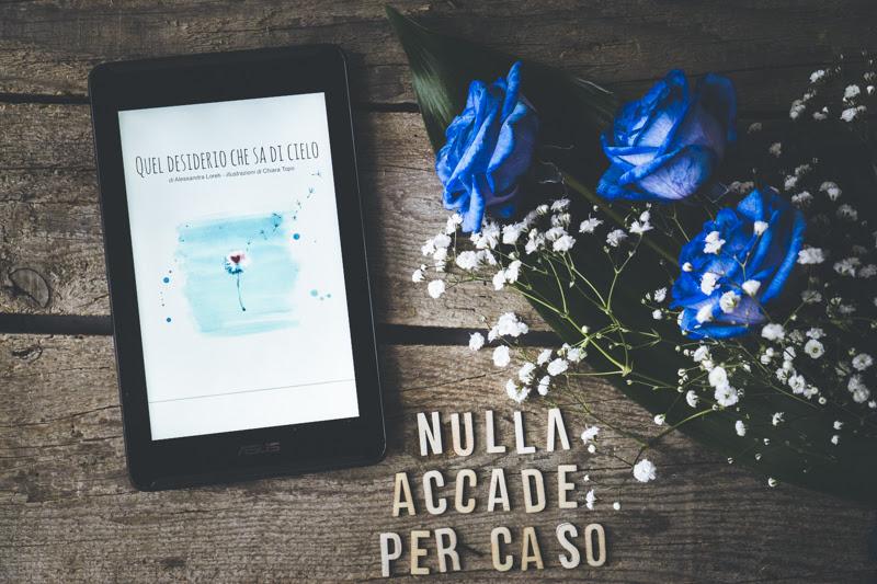 Recensione quel desiderio che sa di Cielo di Alessandra Loreti || Idee regalo San Valentino last minute + wallpaper parole dell'anno 2017