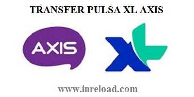 transfer pulsa xl axis