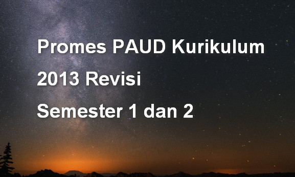 Promes PAUD Kurikulum 2013 Revisi  Semester 1 dan 2