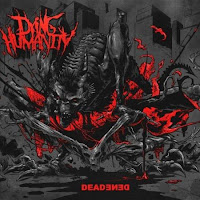 "Dying Humanity - ""Deadened"""