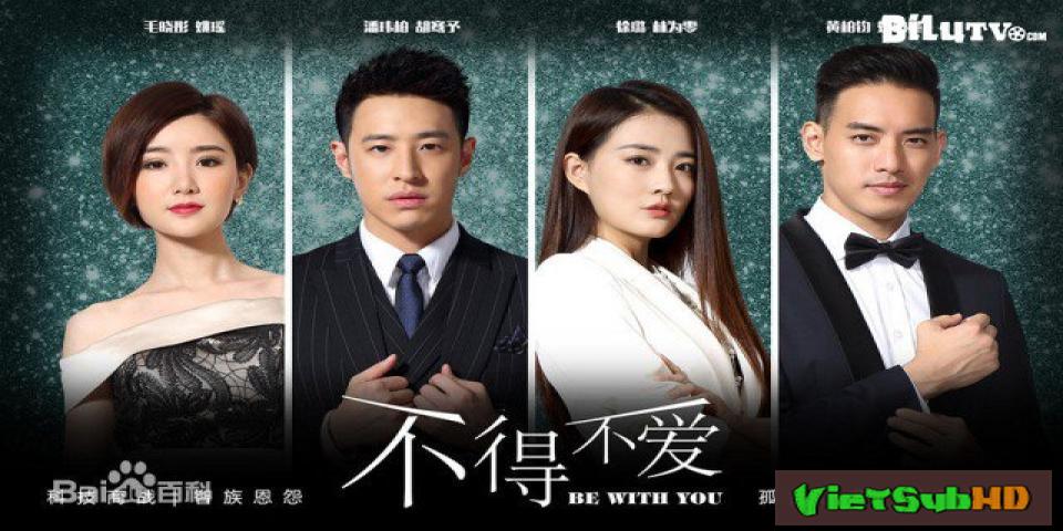 Phim Không Thể Không Yêu Tập 44/44 VietSub HD | Be With You 2017
