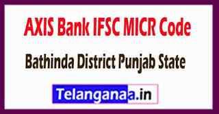 AXIS BANK IFSC MICR Code Bathinda District Punjab State