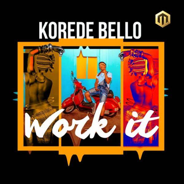 Korede%2BBello%2B-%2BWork%2BIt [New Music] Korede Bello – Work It | Neeksnation