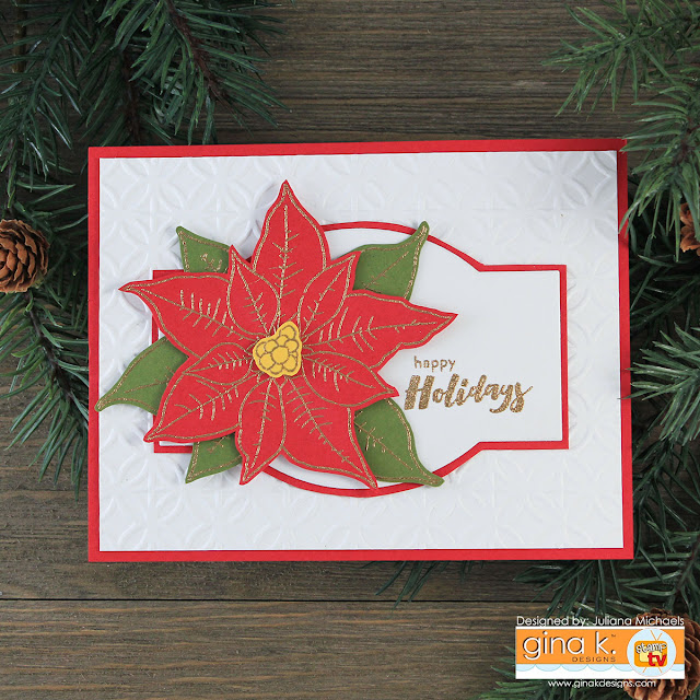 Happy Holidays Card by Juliana Michaels featuring Perfect Poinsettia Stamp Set by Gina K Designs