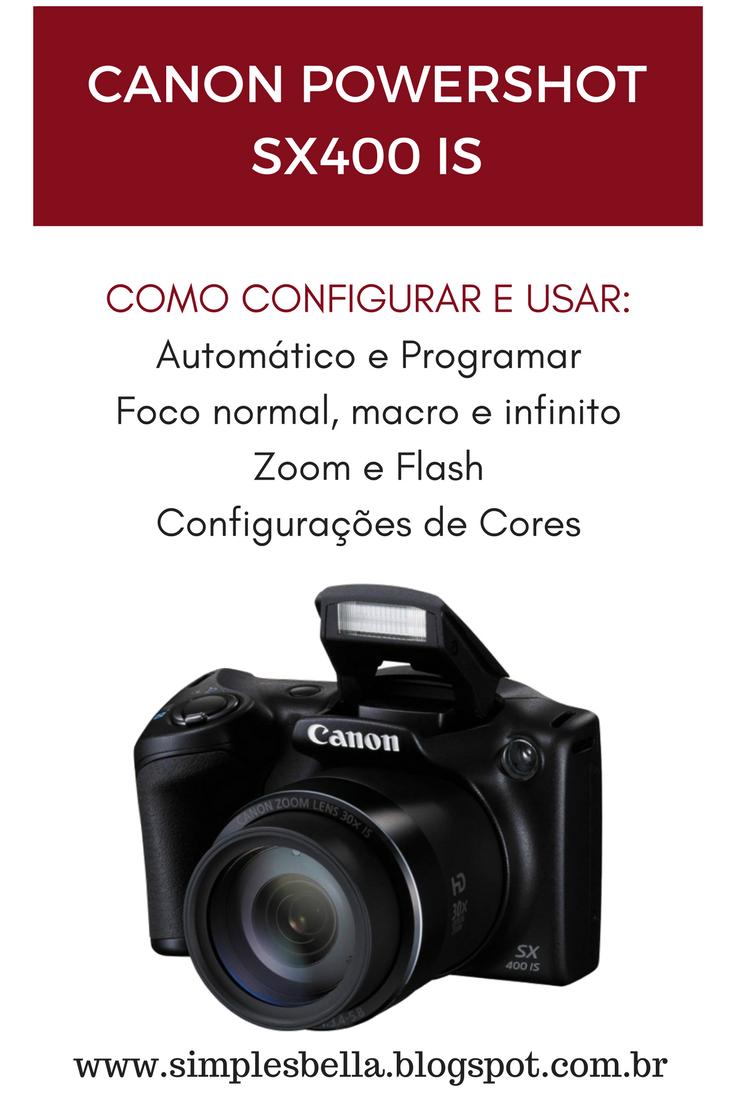 Dicas sobre como usar e configurar a Canon Powershot SX400 IS