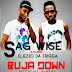 New Audio|Sage Wise ft Eliezzo Da Trigga - Buja Down|Download Mp3