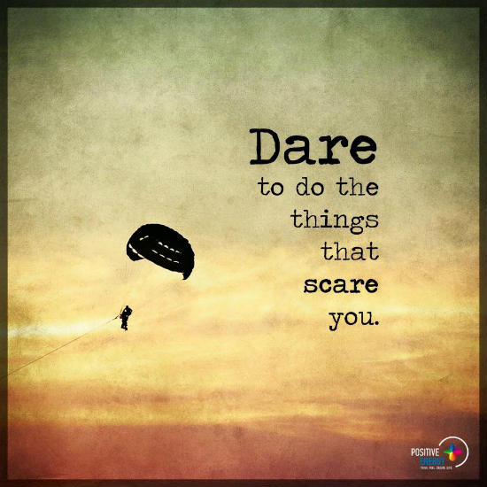 Dare Quotes Extraordinary Dare To Do The Things That Scare You  Dare Quotes