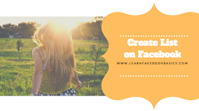 Steps On How to create a list to organize my Facebook friends Fast