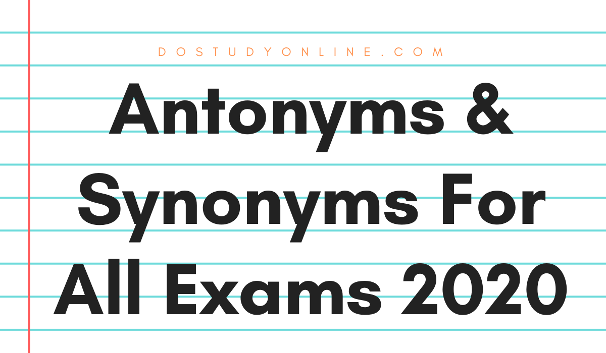 Antonyms & Synonyms For All Exams 2020 (PDF)