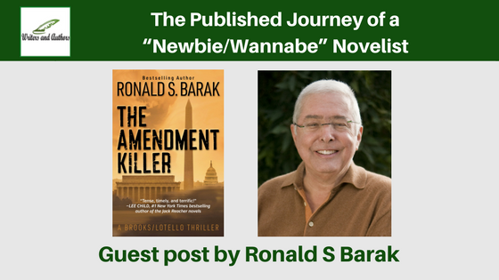 "The Published Journey of a ""Newbie/Wannabe"" Novelist, guest post by Ronald S Barak"