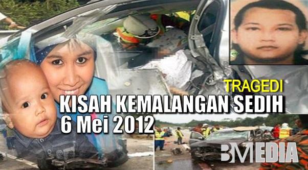 Tragedi Kisah Kemalangan Sedih 6 Mei 2012