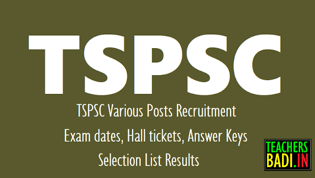 tspsc various posts recruitment hall tickets,tspsc various posts recruitment exam dates,tspsc various posts recruitment  answer key,tspsc various posts recruitment selection results,tspsc hall tickets, tspsc exam dates,tspsc answer key,tspsc selection results