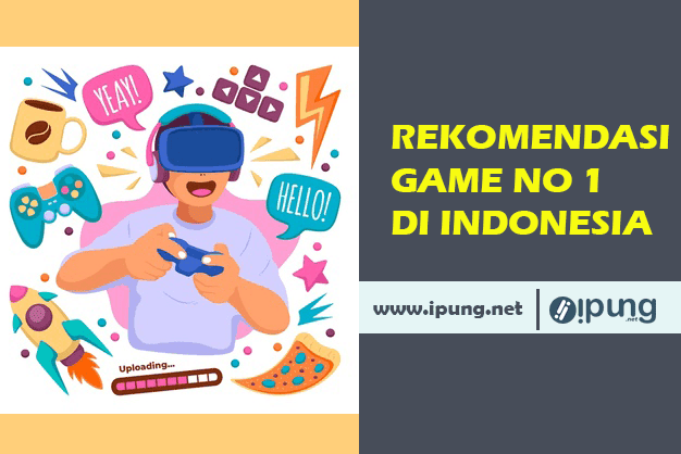 Rekomendasi Game Nomor 1 di Indonesia