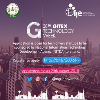 APPLICATION NOW OPEN : NITDA GITEX 2018 FOR NIGERIAN TECH DRIVEN STARTUPS WITH WORKING SOLUTIONS TO BE SPONSORED TO DUBAI (fully funded)