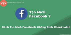 Cách Tạo Ních Facebook Không Bị Checkpoint - NNQ