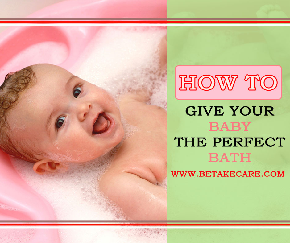 How To Give Your Baby The Perfect Bath