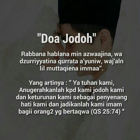 Selain Doa Agar Cepat Mendapatkan Jodoh, 3 Hal Ini Harus Kamu Lakukan - Sesungguhnya Allah sangat suka sama orang-orang yang sering berdoa, apalagi mengenai jodoh, tentunya niat baik itu harus cepat direalisasikan.