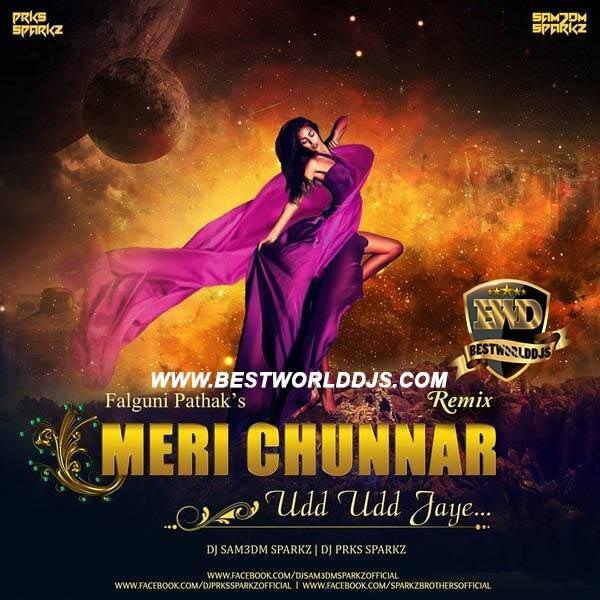 Meri Chunar Udd Udd Jaye (Falguni Pathak) - DJ Sam3dm SparkZ DJ Prks SparkZ