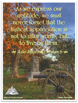 As we express our gratitude, we must never forget that the highest appreciation is not to utter words, but to live by them. - John Fitzgerald Kennedy (cannon at Gettysburg in the fall)
