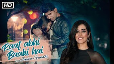 Raat Abhi Baaki Hai Lyrics - Jonita Gandhi | Latest Hindi Songs 2017