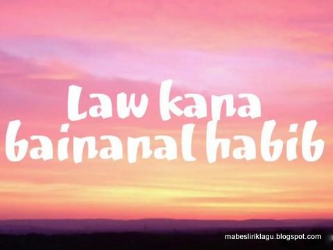 Law Kana Bainanal Habib