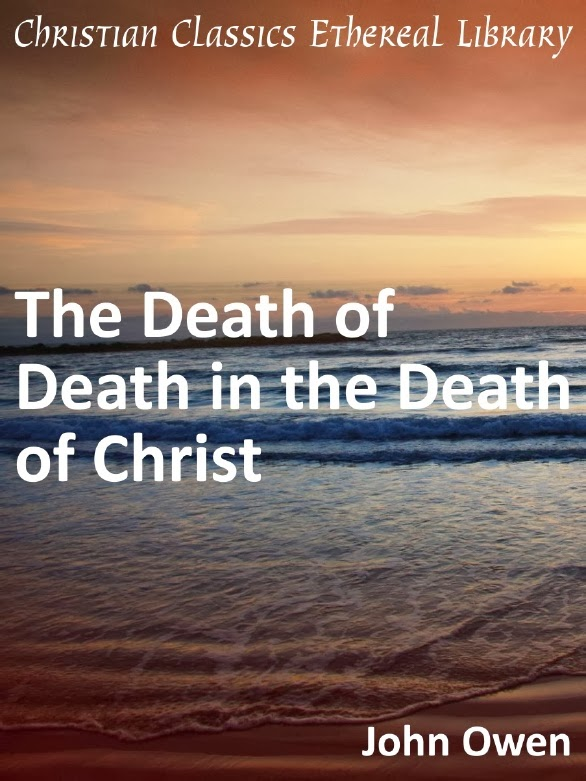 John Owen-The Death Of Death In The Death Of Christ-