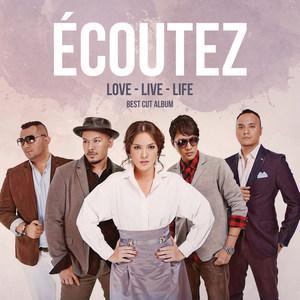 Ecoutez – Love – Live – Life (Full Album 2017)