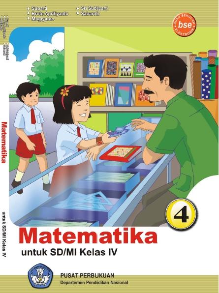 Download Buku Pendalaman Materi Matematika Kelas 4 SD/MI Karya Sri Sugiyarti, Broto Apriliyanto, Suparti, Mugiyanto, dan Sabaroh