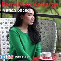 Download Lagu Rohani Pemulihan Keluarga (Mariah Shandi)