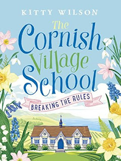 The Cornish Village School - Breaking the Rules (Cornish Village School #1) by Kitty Wilson