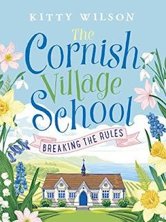 The Cornish Village School - Breaking the Rules (Cornish Village School #1) by Kitty Wilson