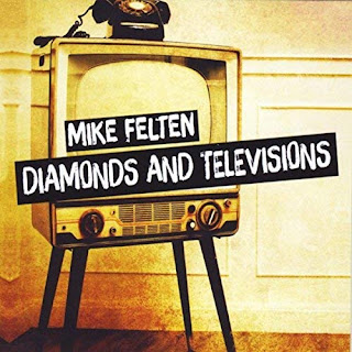 Mike Felten's Diamonds and Televisions