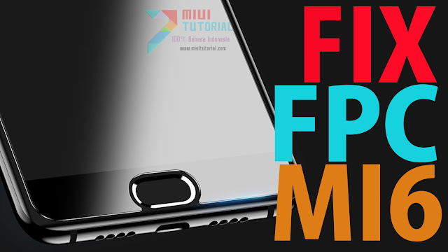 Sensor FPC Fingerprint Xiaomi Mi6 Kamu Bermasalah Sering Tidak Berfungsi? Coba Tutorial Cara Memperbaikinya Berikut Ini