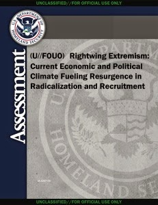 Rightwing Extremism: Current Economic and Political Climate Fueling Resurgence in Radicalization and Recruitment, Department of Homeland Security, April 7, 2009