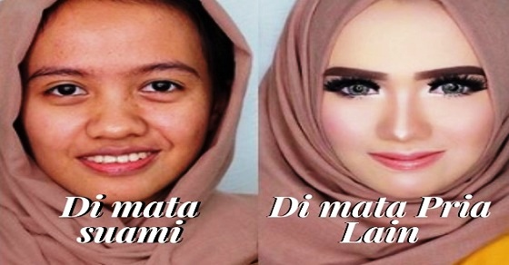 Wanita Lain Terlihat Cantik di Matamu, Istrimu Juga Terlihat Cantik Dimata Lelaki Lain