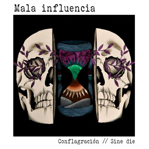 "Mala Influencia stream new EP ""Conflagración // Sine Die"""