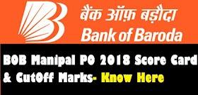 Bank of Baroda Manipal PO 2018 Score Card & CutOff Marks- Know Here