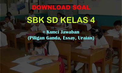 Soal SBK Kelas 4 dan Kunci Jawaban (Kurikulum 2013)