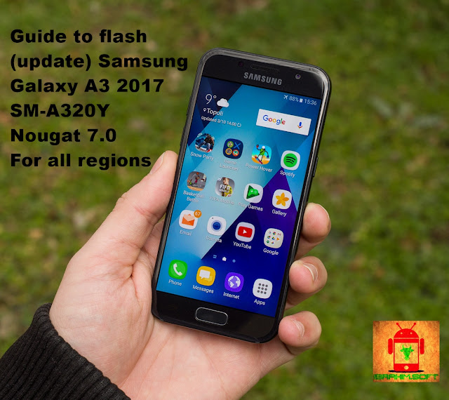 Guide To Flash Samsung Galaxy A3 2017 SM-A320Y Nougat 7.0 Odin Method