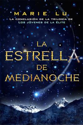 LOS JÓVENES DE LA ÉLITE #3 La Estrella de Medianoche. Marie Lu (Hidra - Marzo 2017) PORTADA LIBRO FANTASIA JUVENIL EN ESPAÑOL