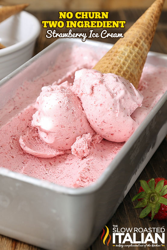 http://www.theslowroasteditalian.com/2016/06/no-churn-2-ingredient-strawberry-ice-cream-recipe.html