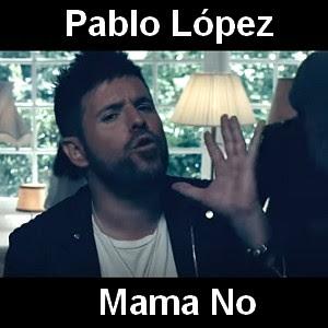 Pablo Lopez Mama No Acordes D Canciones