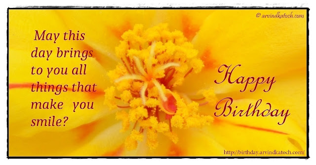 brings, day, flower close up, Happy Birthday Card, make, Smile, things,