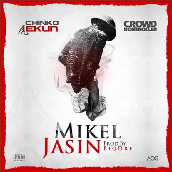 [BangHitz] Chinko Ekun X Crowd Kontroller – Mikel Jasin