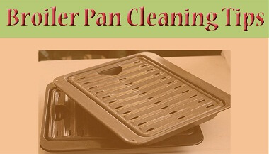 How to Clean Broiler Pan in the Easiest and Hygienic way